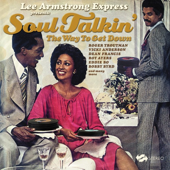 Lee Armstrong Express presents SOUL TALKIN' the way to get down