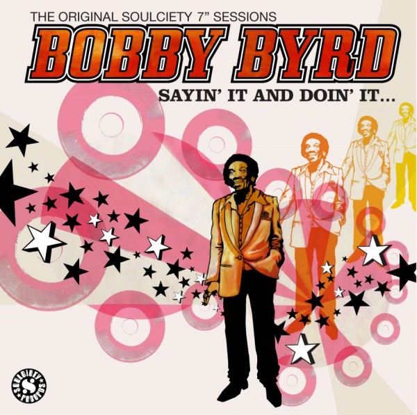 Bobby Byrd / Sayin' It And Doin' It…